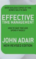 Effective Time Management: How to Save Time and Spend It Wisely (Effective Leadership & Management) 0330302299 Book Cover