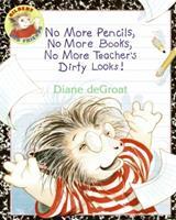 No More Pencils, No More Books, No More Teacher's Dirty Looks! 0439020050 Book Cover