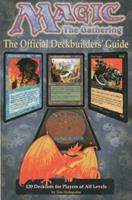 Magic - The Gathering: Official Deckbuilders' Guide 1560251565 Book Cover