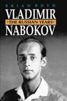 Vladimir Nabokov: The Russian Years 0691067945 Book Cover
