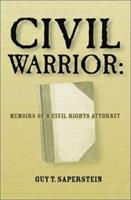 Civil Warrior: Memoirs of a Civil Rights Attorney 1893163474 Book Cover