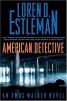American Detective: An Amos Walker Novel 0765312247 Book Cover