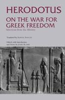 On the War for Greek Freedom: Selections from The Histories 087220667X Book Cover