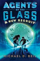Agents of the Glass: A New Recruit 0385753217 Book Cover