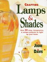 Crafting Lamps & Shades 0873416619 Book Cover