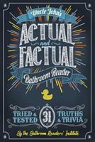 Uncle John's Actual and Factual Bathroom Reader 168412493X Book Cover