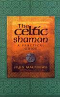 The Celtic Shaman: A Handbook (Earth Quest) 1852302453 Book Cover