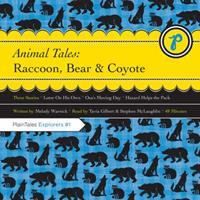 Animal Tales: Raccoon, Bear and Coyote 0982028245 Book Cover