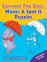 Connect the Dots, Mazes & Spot It Puzzles - Puzzle 8 Year Old Edition 1683211391 Book Cover