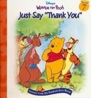 """Just say """"thank you"""" (Disney's Winnie the Pooh) 1579730930 Book Cover"""