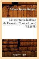 Les Aventures Du Baron de Faeneste (Nouv. A(c)D., REV.) (A0/00d.1855) 2012573703 Book Cover