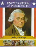 John Adams: Second President of the United States (Encyclopedia of Presidents) 051601384X Book Cover