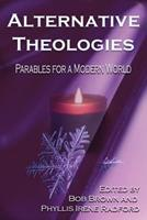 Alternative Theologies: Parables for a Modern World 0998963429 Book Cover