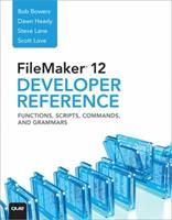 FileMaker 12 Developers Reference: Functions, Scripts, Commands, and Grammars 0789748479 Book Cover