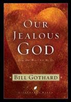 Our Jealous God: Love That Won't Let Me Go (LifeChange Books) 1590522257 Book Cover