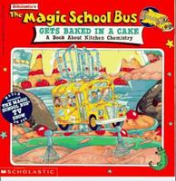 The Magic School Bus Gets Baked In A Cake: A Book About Kitchen Chemistry (Magic School Bus) 0590222953 Book Cover