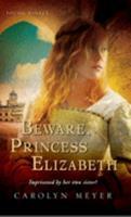 Beware, Princess Elizabeth 0439469589 Book Cover