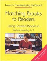 Matching Books to Readers: Using Leveled Books in Guided Reading, K-3 0325001936 Book Cover
