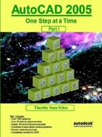 Autocad 2005: One Step At A Time Part I 0975261339 Book Cover