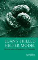Egan's Skilled Helper Model:  Developments and Applications in Counselling 1583912045 Book Cover