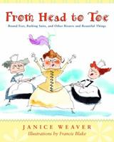 From Head to Toe: Bound Feet, Bathing Suits, and Other Bizarre and Beautiful Things 0887766544 Book Cover