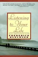 Listening to Your Life: Daily Meditations with Frederick Buechner 0060698640 Book Cover