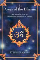 The Power of the Dharma: An Introduction to Hinduism and Vedic Culture 0595393527 Book Cover