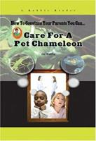 Care for a Pet Chameleon 1584156058 Book Cover