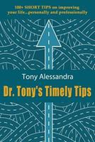 Dr. Tony's Timely Tips 1628651261 Book Cover