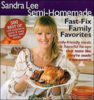 Semi-Homemade Fast Fix Family Favorites (Sandra Lee Semi Homemade) 069624182X Book Cover