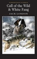 The Call of the Wild / White Fang 055321005X Book Cover