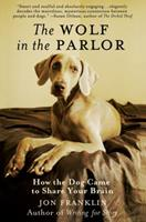The Wolf in the Parlor: The Eternal Connection between Humans and Dogs 0805090770 Book Cover