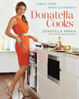 Donatella Cooks: Simple Food Made Glamorous 1605296422 Book Cover