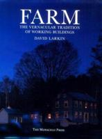 Farm: The Vernacular Tradition of Working Buildings 1885254083 Book Cover