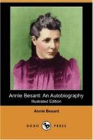 Annie Besant: An Autobiography 1542810892 Book Cover