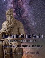 Star Myths of the World, Volume Three: Star Myths of the Bible 0996059059 Book Cover