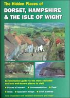 The Hidden Places of Dorset & Hampshire: Including the Isle of Wight 1902007336 Book Cover