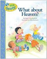 What About Heaven? (Little Blessings) 0842373535 Book Cover