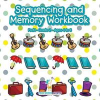 Sequencing and Memory Workbook Prek-Grade 2 - Ages 4 to 8 1683215729 Book Cover