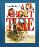 Larry Burkett's All About Time (Larry Burkett's Stewardship for the Family) 0781437881 Book Cover