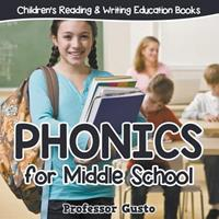 Phonics for Middle School: Children's Reading & Writing Education Books 1683212193 Book Cover