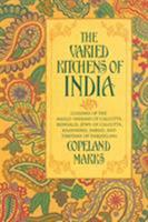 The Varied Kitchens of India: Cuisines of the Anglo-Indians of Calcutta, Bengalis, Jews of Calcutta, Kashmiris, Parsis, and Tibetans of Darjeeling 0871316722 Book Cover