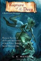 Rapture of the Deep: Being an Account of the Further Adventures of Jacky Faber, Soldier, Sailor, Mermaid, Spy 0152065016 Book Cover