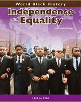 Independence And Equality (World Black History) 1432923870 Book Cover
