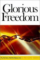 Glorious Freedom: The Excellency of the Gospel Above the Law (Puritan Paperbacks) 0851517919 Book Cover