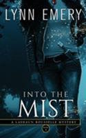 Into the Mist: A Lashaun Rousselle Mystery 0996527257 Book Cover