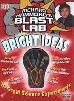 Richard Hammond's Blast Lab Bright Ideas. 1405348216 Book Cover