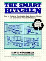 Smart Kitchen: How to Create a Comfortable, Safe, Energy-Efficient, and Environment-Friendly Workspace 0960613870 Book Cover