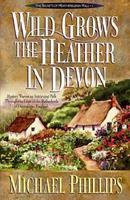 Wild Grows the Heather in Devon 0764220438 Book Cover