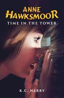 Anne Hawksmoor: Time in the Tower 0992022339 Book Cover